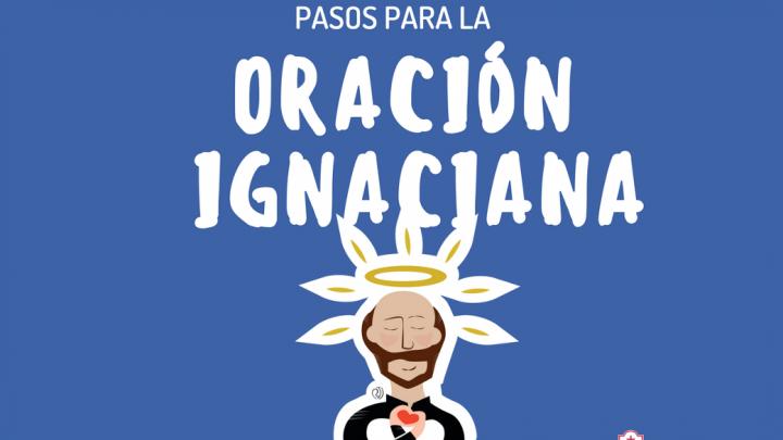 Seis pasos para la oración Ignaciana